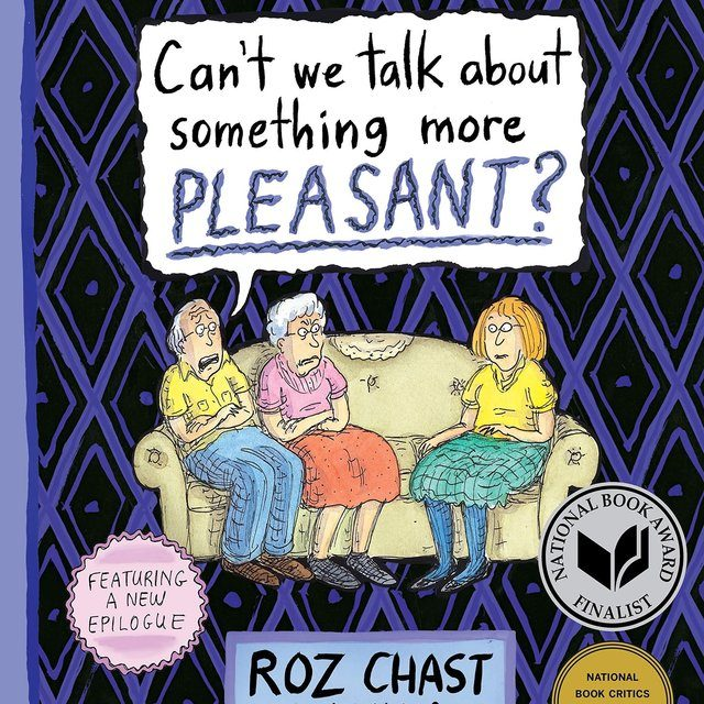 "Roz Chast著 ""Can't We Talk about Something More Pleasant?"""